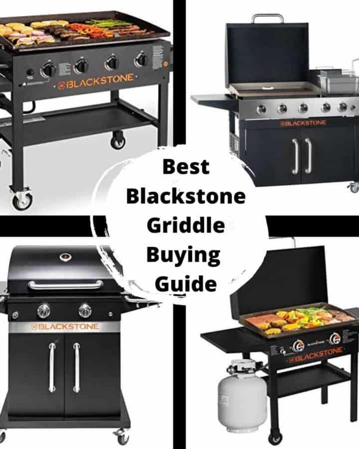 Best Blackstone Griddle Buying Guide - 4 different models of griddles